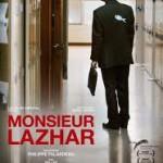 Monsieur LAZHAR un film Québécois: un bel hommage au dialogue sur un sujet très sensible