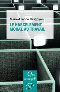 Harcèlement Moral au Travail de Marie France HIRIGOYEN - Quelques ouvrages pour aller plus loin sur le harcèlement