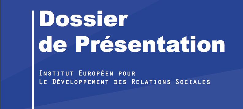 Dossier de presse de l'IEDRS, Institut Européen pour le Développement des Relations Sociales